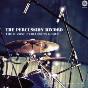 The O-ZONE PERCUSSION GROUP The Percussion Record
