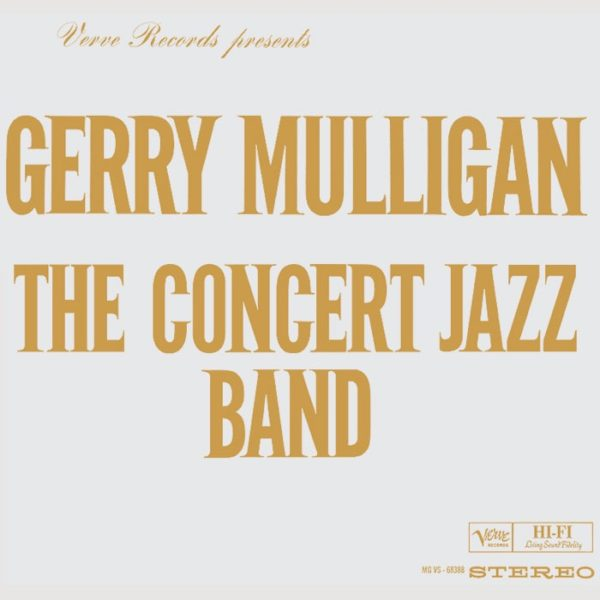 <b>Gerry Mulligan</b> <br />The Concert Jazz Band